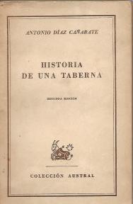 """Portada del libro: """"Historia de una Taberna"""" (Edición de 1947), en la que Antonio Díaz-Cañabate, escritor costumbrista y colaborador del diario:"""" ABC"""", elogia los vinos que elaboraba el padre del poeta Joaquín Brotóns, don Francisco Brotóns Gonzálvez, que eran los que se degustaban el la mítica """"Taberna de Antonio Sánchez"""", en Madrid, fundada en 1830 y a la que la bodega familiar abasteció más de 60 años. Dicho libro es la historia de la citada """"Taberna de Antonio Sánchez"""", en la que tenían su tertulia semanal los siguiente personajes: Pío Baroja, Gregorio Marañón, Julio Camba, Ignacio Zuloaga, Joaquín Sorolla, José María de Cossío, Juan Cristobal , Juan Belmonte y Antonio Díaz Cañabate, entre otros."""